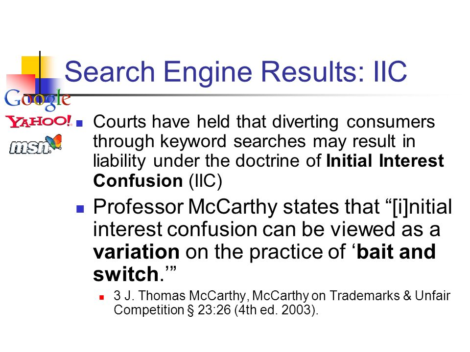 Search Engine Results: IIC Courts have held that diverting consumers through keyword searches may result in liability under the doctrine of Initial In