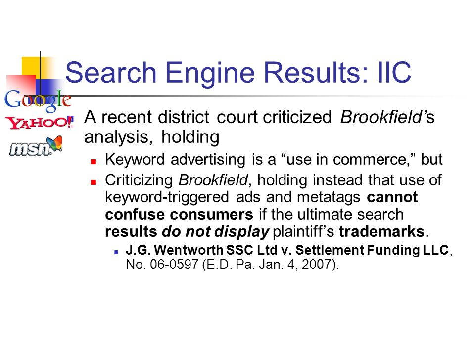 Search Engine Results: IIC A recent district court criticized Brookfields analysis, holding Keyword advertising is a use in commerce, but Criticizing