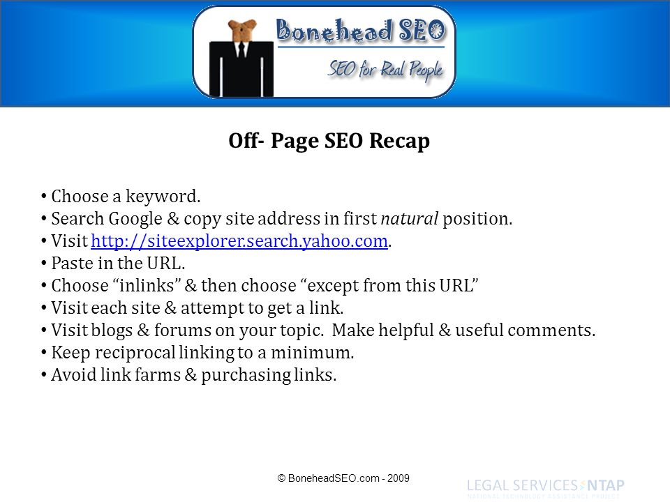 Off- Page SEO Recap Choose a keyword. Search Google & copy site address in first natural position. Visit http://siteexplorer.search.yahoo.com.http://s