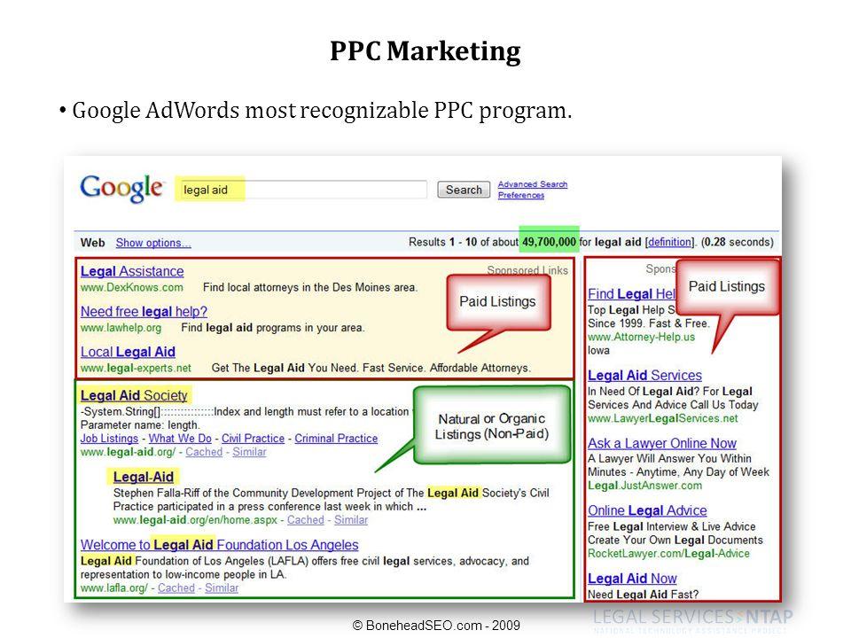 PPC Marketing Google AdWords most recognizable PPC program. © BoneheadSEO.com - 2009