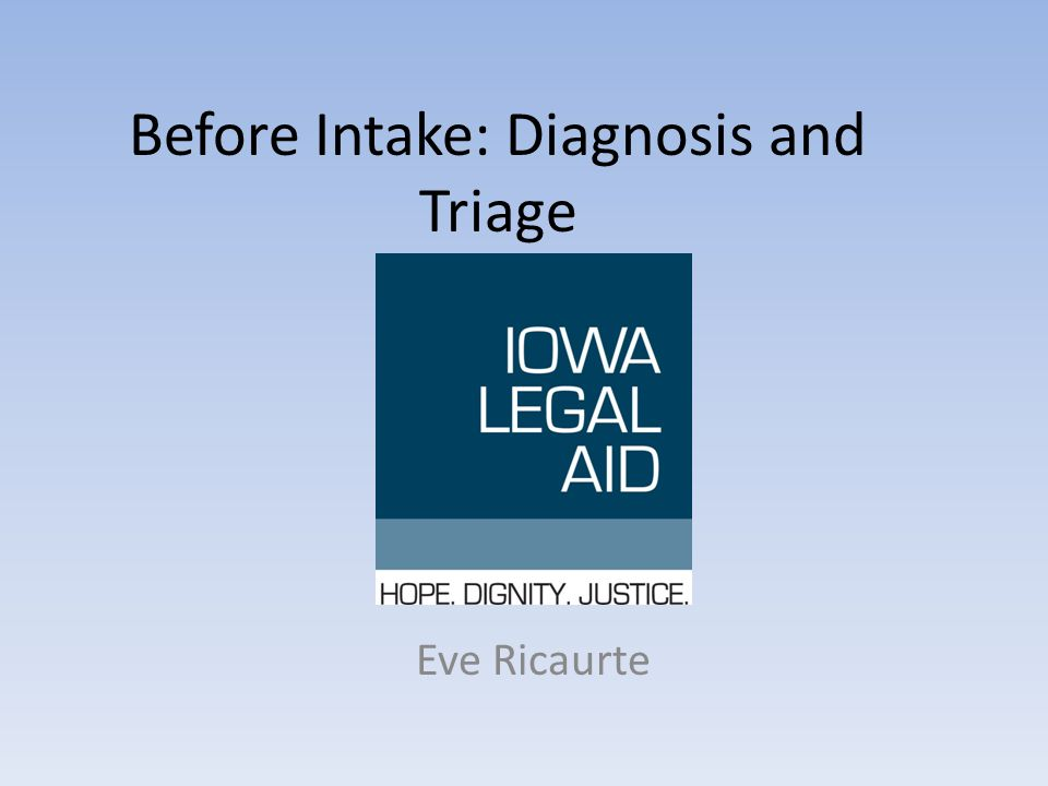 Before Intake: Diagnosis and Triage Eve Ricaurte