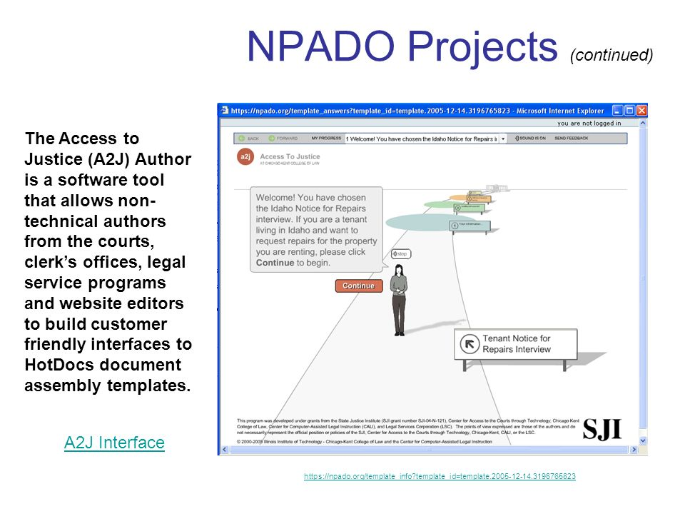 The Access to Justice (A2J) Author is a software tool that allows non- technical authors from the courts, clerks offices, legal service programs and website editors to build customer friendly interfaces to HotDocs document assembly templates.