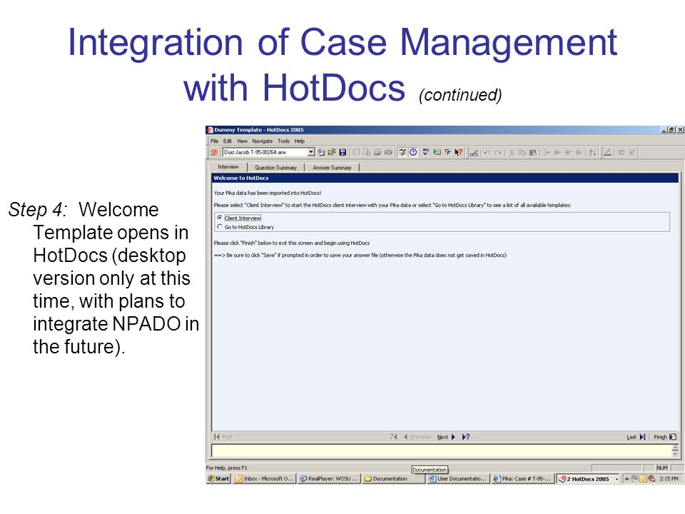 Step 4: Welcome Template opens in HotDocs (desktop version only at this time, with plans to integrate NPADO in the future).