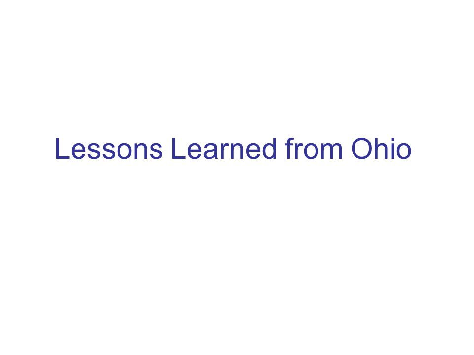 Lessons Learned from Ohio