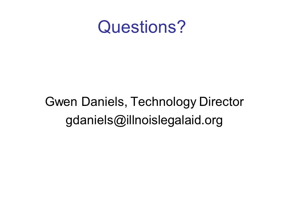 Questions Gwen Daniels, Technology Director