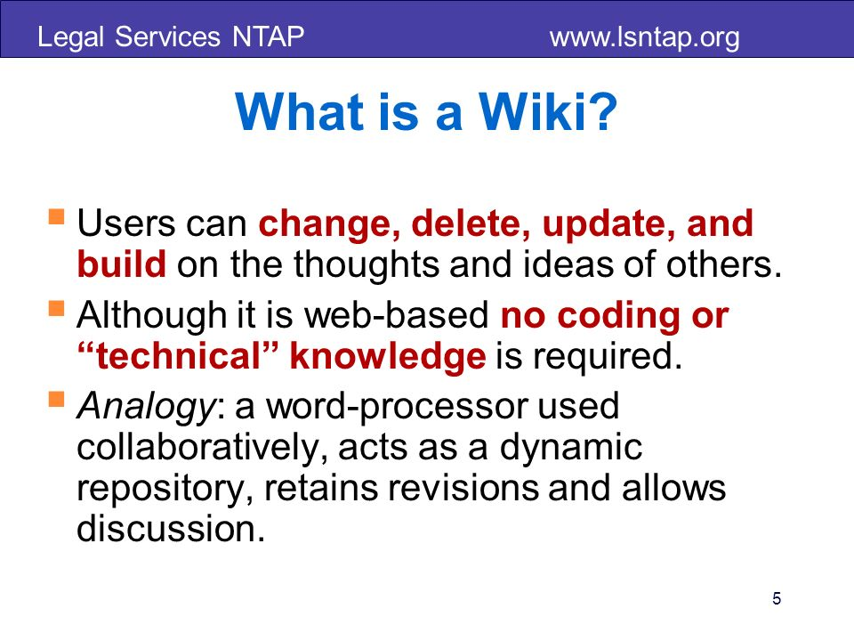 Legal Services NTAP   5 What is a Wiki.