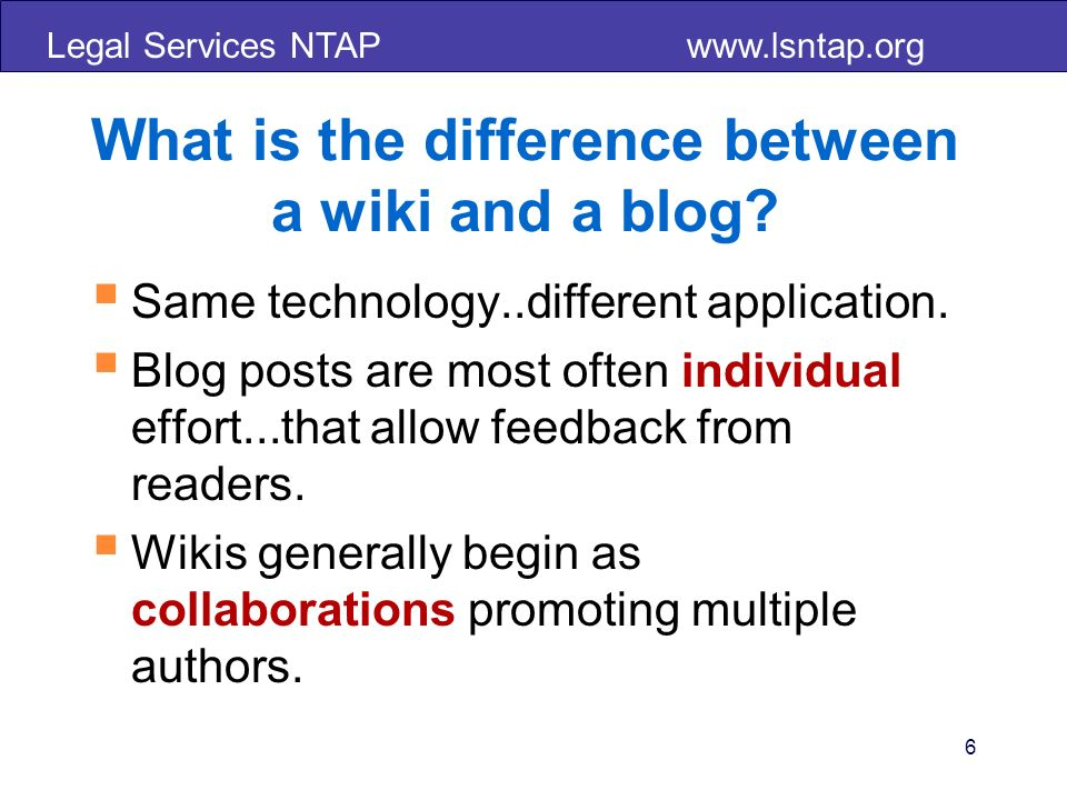 Legal Services NTAP www.lsntap.org 7 Wikis in the Poverty Law Setting Examples in action Praise for the wikis Wikis and Statewide websites