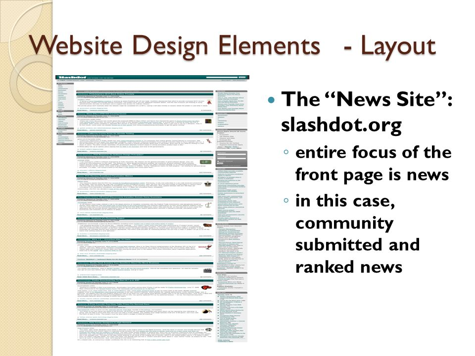 Website Design Elements - Layout The News Site: slashdot.org entire focus of the front page is news in this case, community submitted and ranked news
