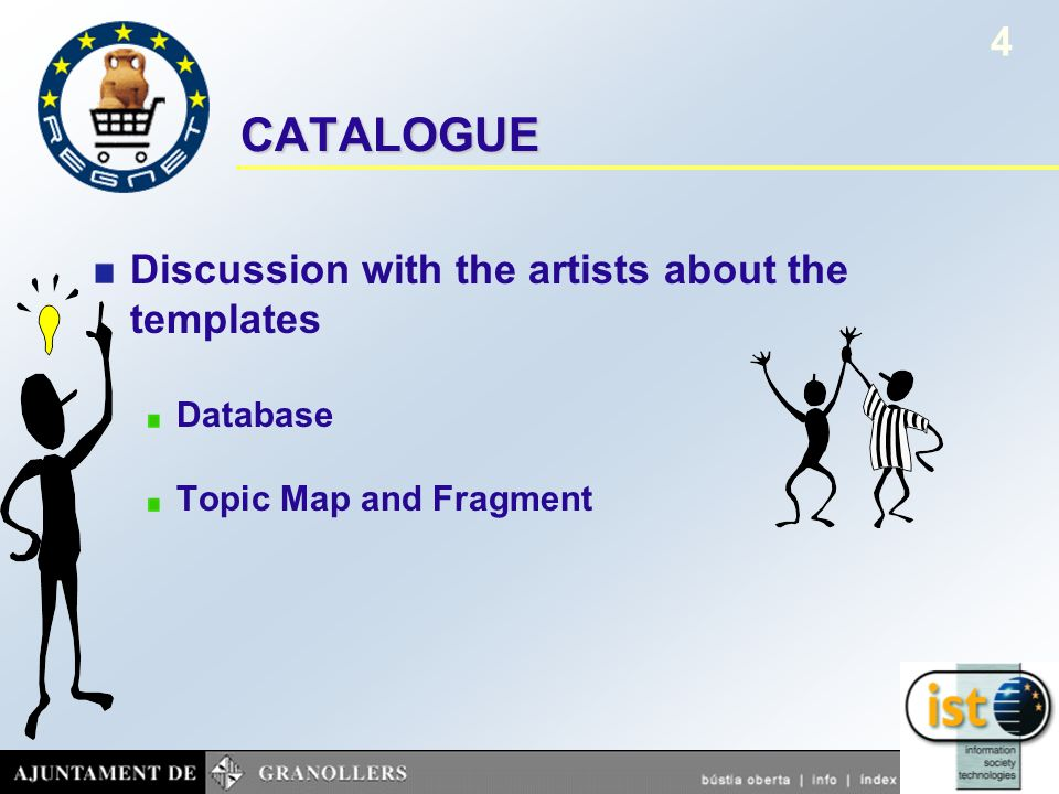 October 2001Project presentation REGNET 4 CATALOGUE Discussion with the artists about the templates Database Topic Map and Fragment