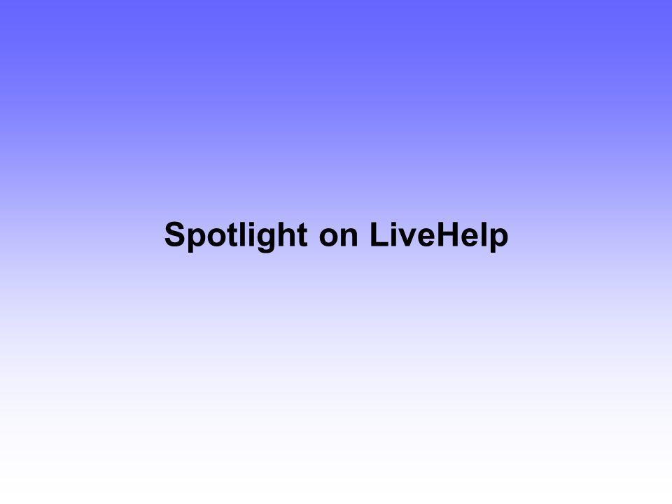 Spotlight on LiveHelp