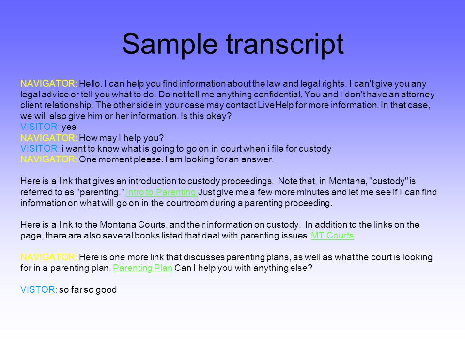 Sample transcript NAVIGATOR: Hello. I can help you find information about the law and legal rights.
