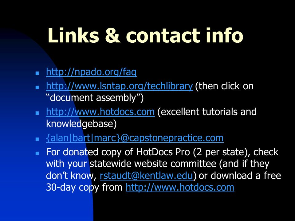 Links & contact info http://npado.org/faq http://www.lsntap.org/techlibrary (then click on document assembly) http://www.lsntap.org/techlibrary http:/