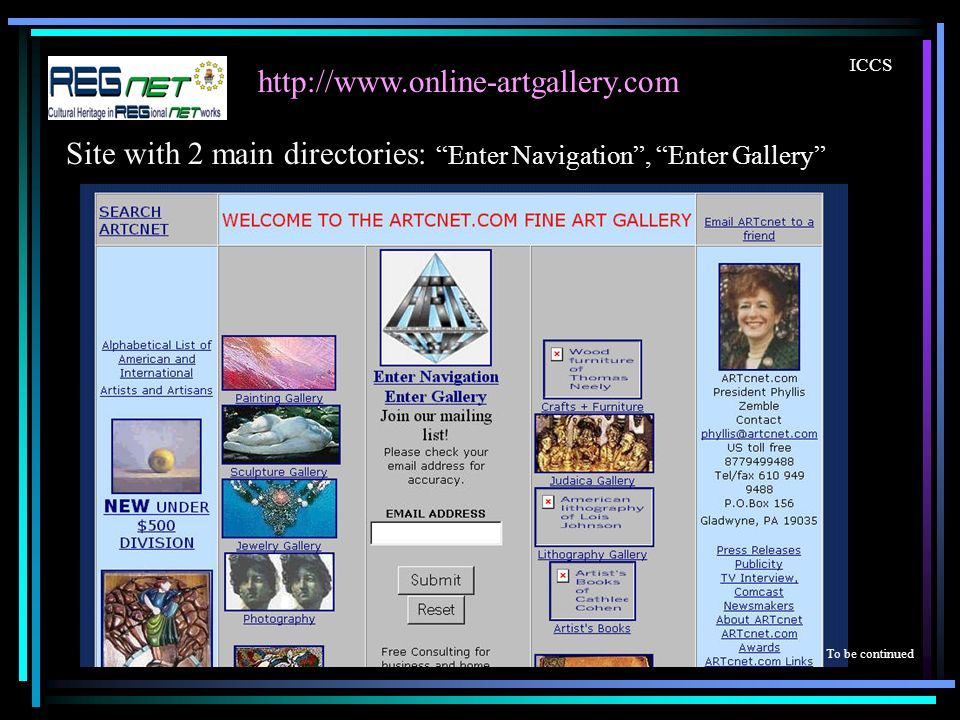 http://www.online-artgallery.com ICCS To be continued Site with 2 main directories: Enter Navigation, Enter Gallery