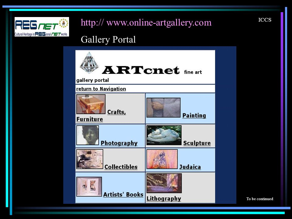 http:// www.online-artgallery.com ICCS To be continued Gallery Portal