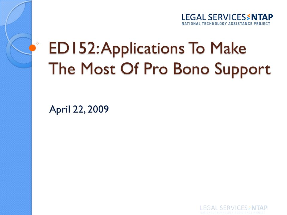 Pro bono replication potential Pro bono replication potential General information and referral-finding assistance Expanding the physical reach of services Specialized substantive help Multilingual assistance Law student pro bono activity Other ideas?