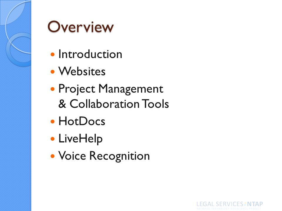 Overview Introduction Websites Project Management & Collaboration Tools HotDocs LiveHelp Voice Recognition