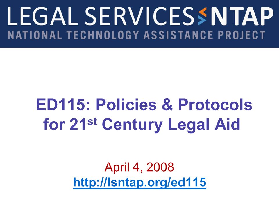 Legal Services NTAP www.lsntap.org A Look at Sample Protocols http://www.lsntap.org/practical_steps_protect_your_online_presence 12