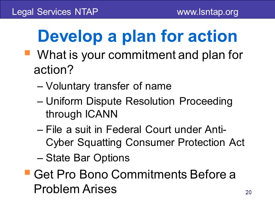 Legal Services NTAP   Develop a plan for action What is your commitment and plan for action.