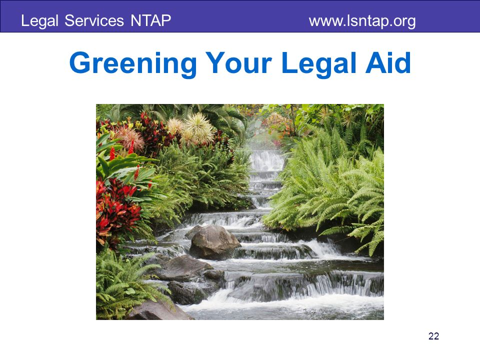 Legal Services NTAP   Greening Your Legal Aid 22