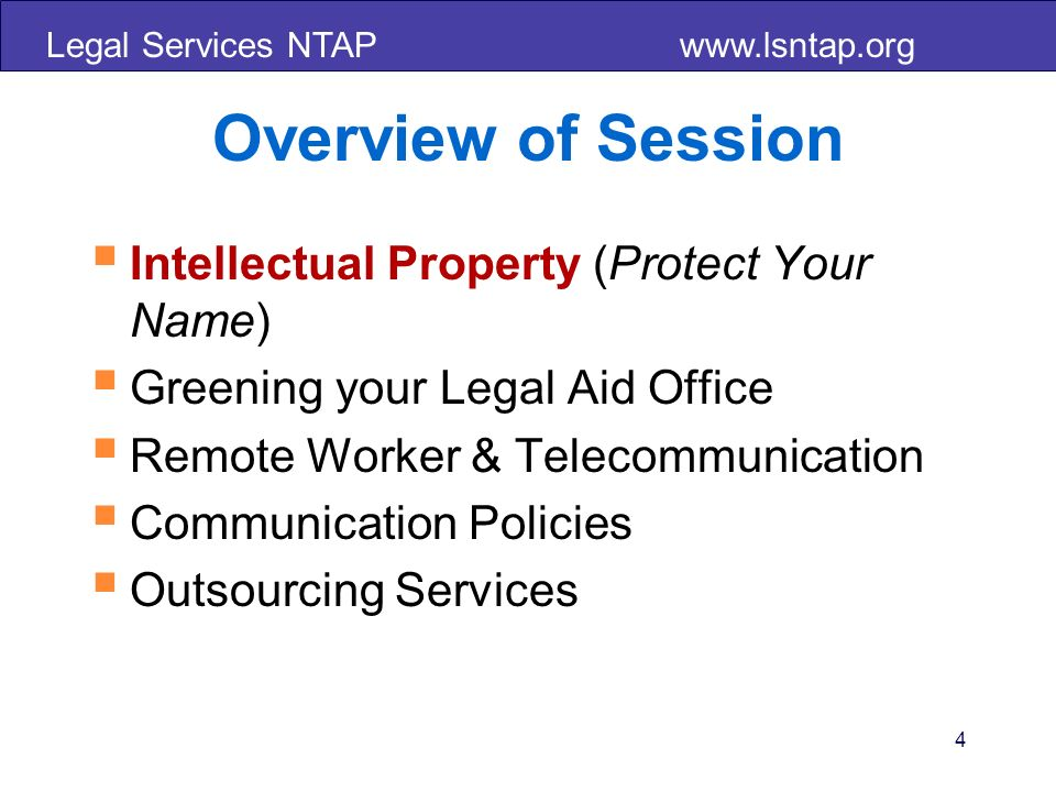 Legal Services NTAP www.lsntap.org Making it Work Set expectations of work availability for communication Set expectations on responsiveness Schedule check ins Use tools effectively Address security Address ownership and costs incurred Refine communications policies 35