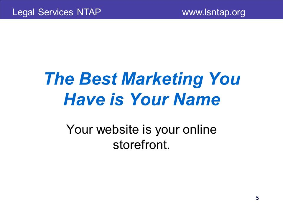 Legal Services NTAP www.lsntap.org Monitor your online & offline presence Make it someones job to check.