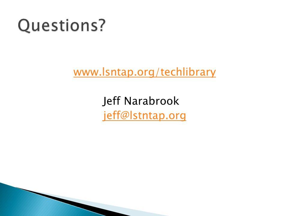 www.lsntap.org/techlibrary Jeff Narabrook jeff@lstntap.org