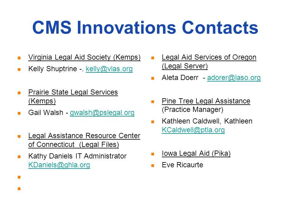 CMS Innovations Contacts Virginia Legal Aid Society (Kemps) Kelly Shuptrine -.