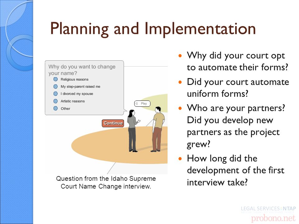 Planning and Implementation Why did your court opt to automate their forms.