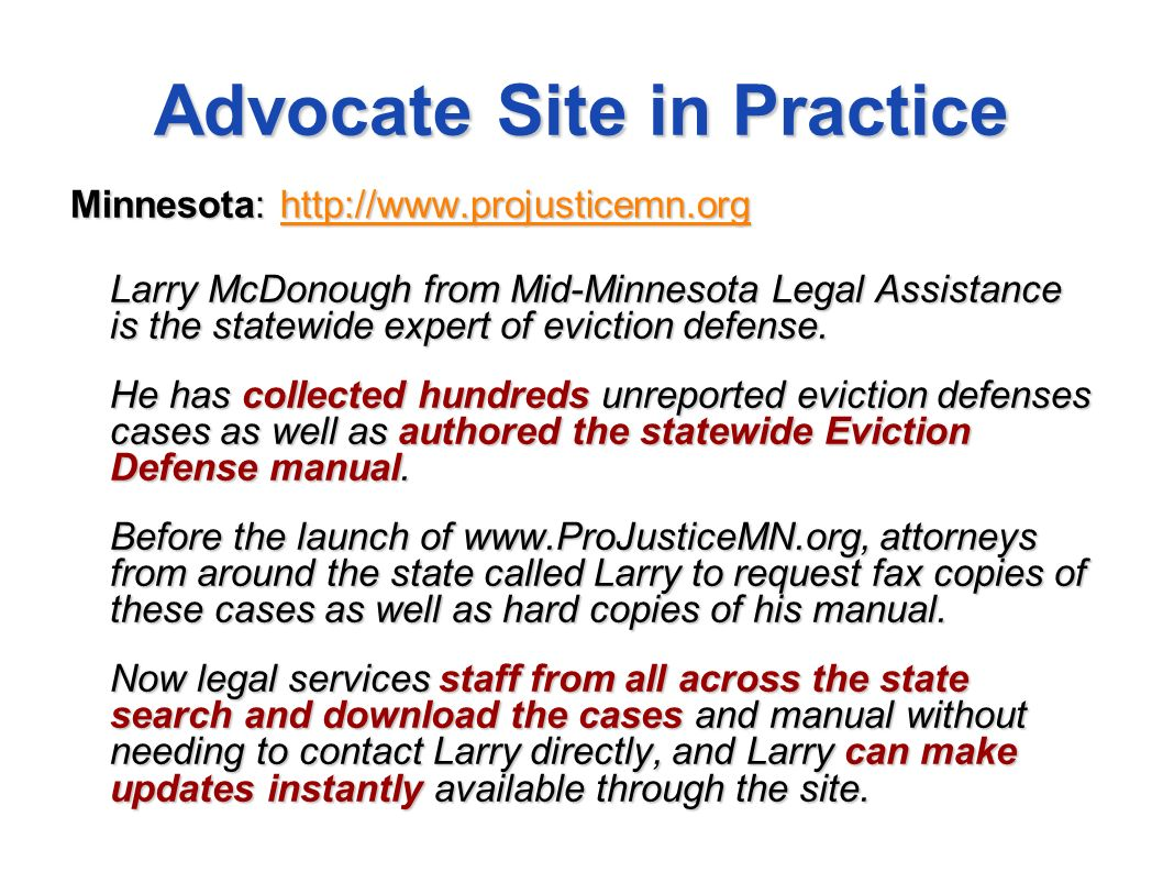 Advocate Site in Practice Minnesota: http://www.projusticemn.org http://www.projusticemn.org Larry McDonough from Mid-Minnesota Legal Assistance is th