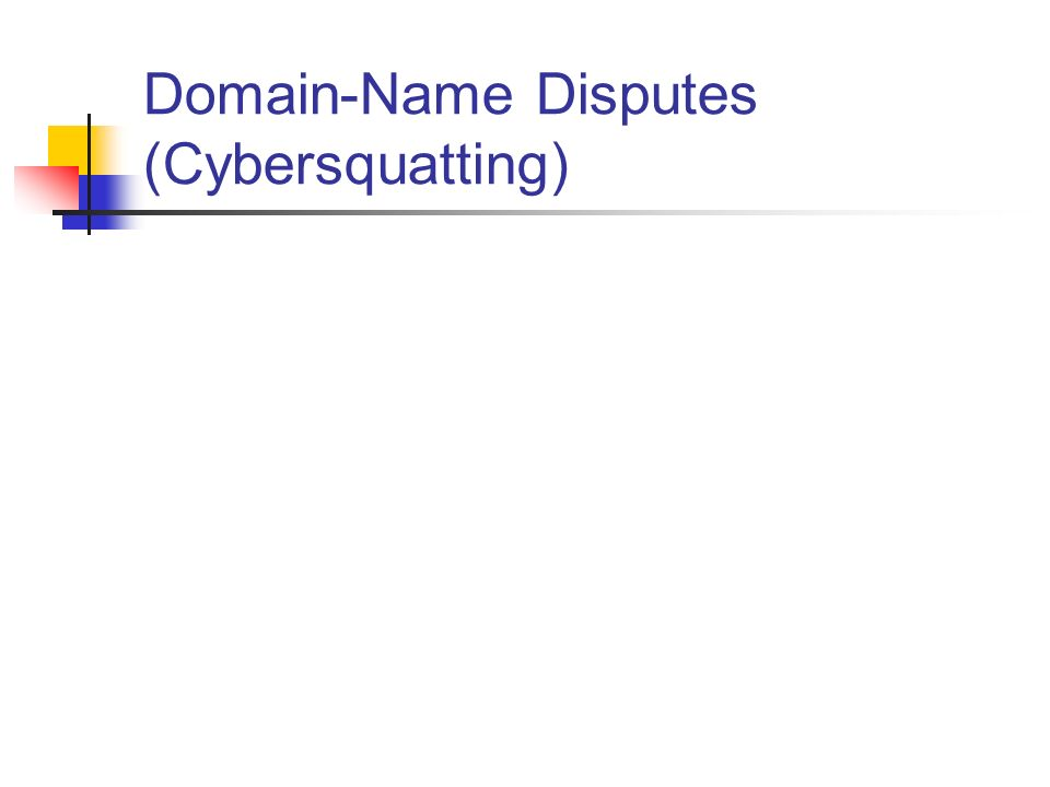 Domain-Name Disputes (Cybersquatting)