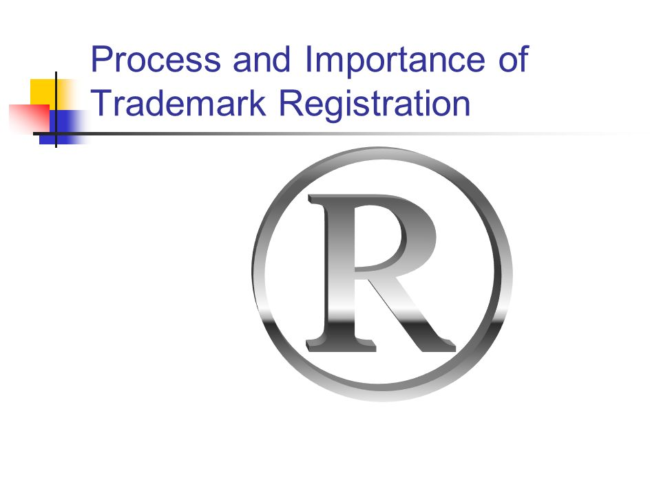 Process and Importance of Trademark Registration