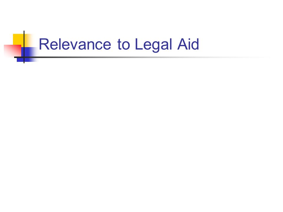 Relevance to Legal Aid