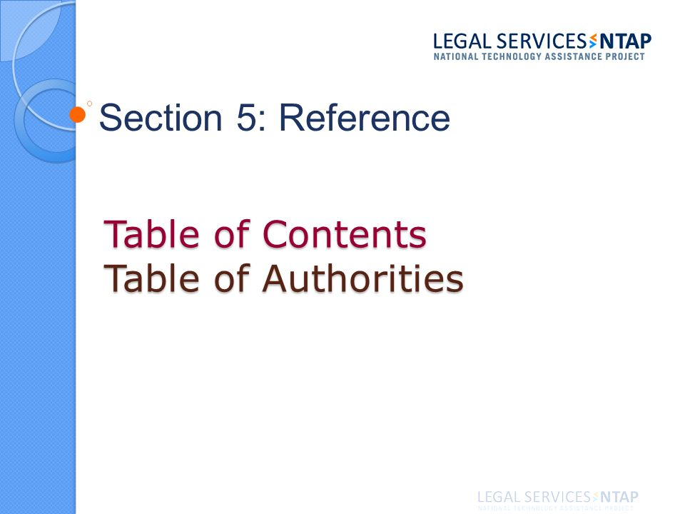 Table of Contents Table of Authorities Section 5: Reference