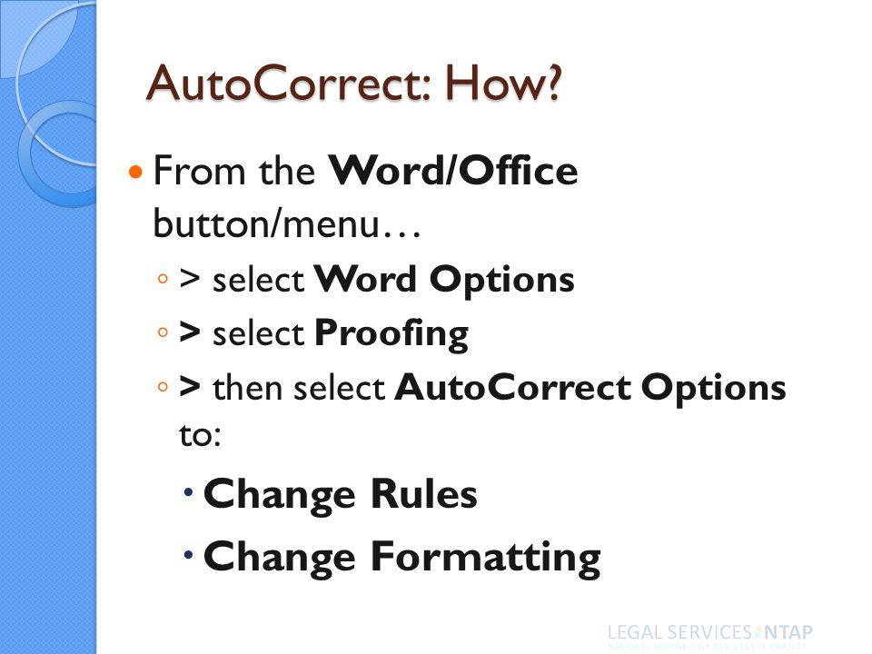 AutoCorrect: How.