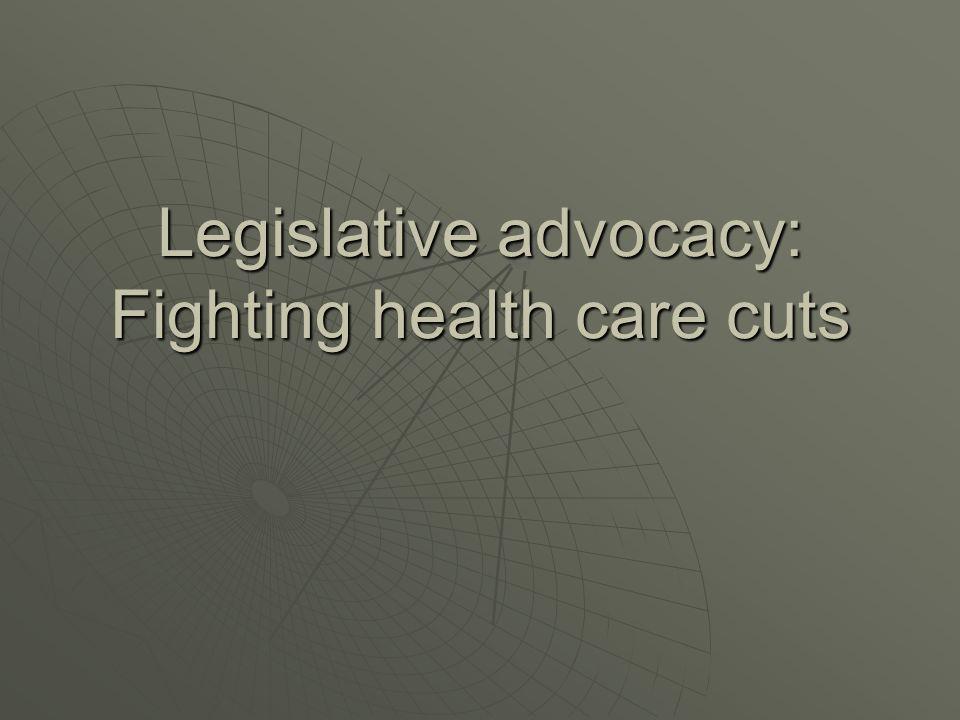 Legislative advocacy: Fighting health care cuts