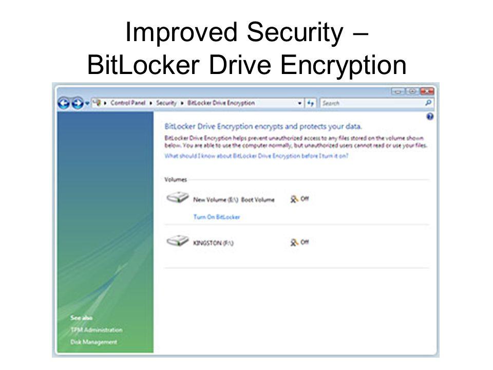 Improved Security – BitLocker Drive Encryption