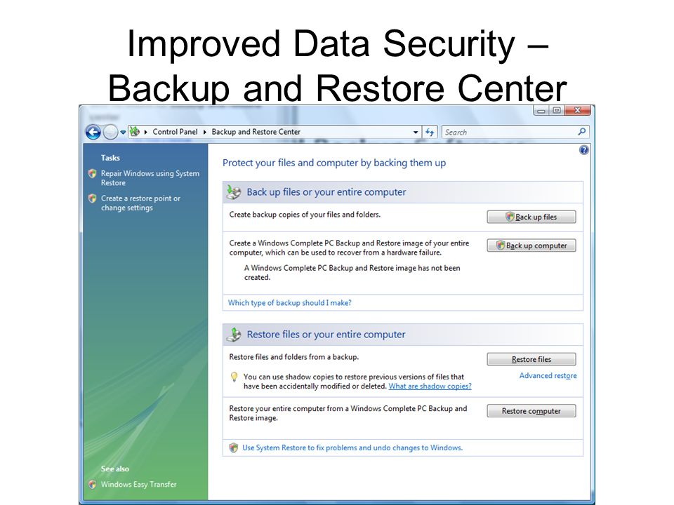 Improved Data Security – Backup and Restore Center