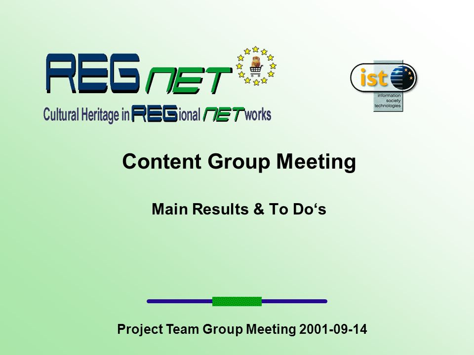 Content Group Meeting Main Results & To Dos Project Team Group Meeting 2001-09-14