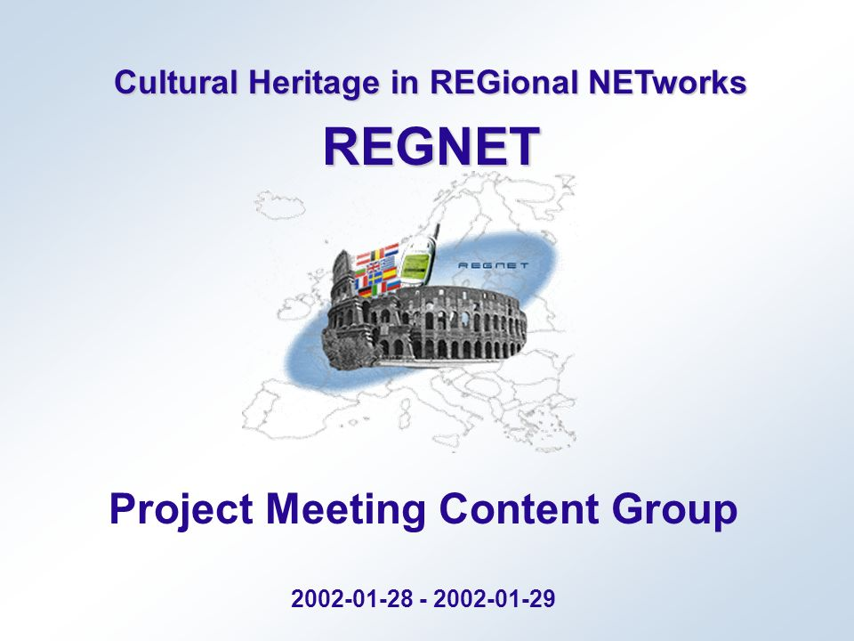 June 2002REGNET Project Team Meeting Content Group 2 Working Groups in Sofia 2 Working Groups / 1 hour / 1 rapporteur: Quality of written information Quality of pictures, links / legal issues Tasks: Please discuss the content criteria listed (see working material) Please prepare a short presentation of the results to the other working group members