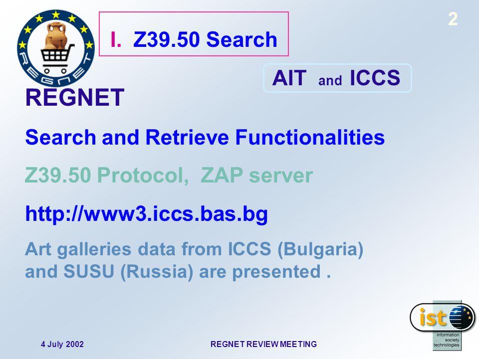 4 July 2002REGNET REVIEW MEETING 3 II.