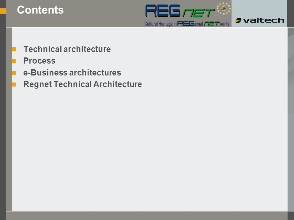 Contents Technical architecture Process e-Business architectures Regnet Technical Architecture