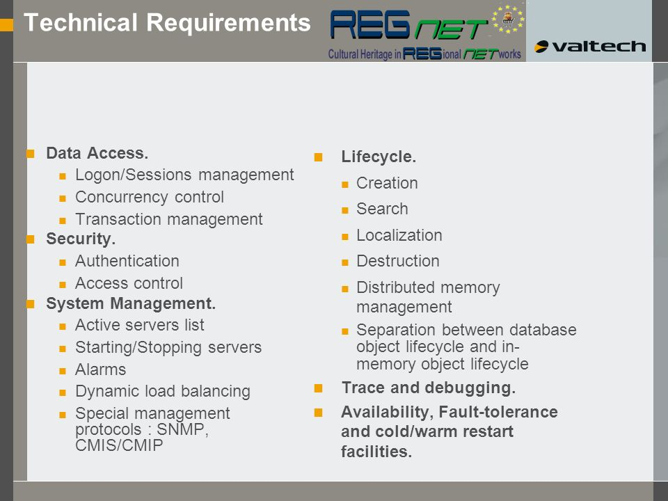 Technical Requirements Data Access. Logon/Sessions management Concurrency control Transaction management Security. Authentication Access control Syste