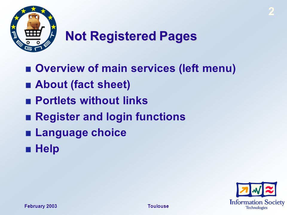 February 2003Toulouse 2 Not Registered Pages Overview of main services (left menu) About (fact sheet) Portlets without links Register and login functions Language choice Help