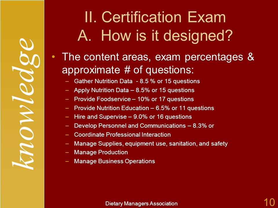 knowledge Dietary Managers Association 10 II. Certification Exam A.