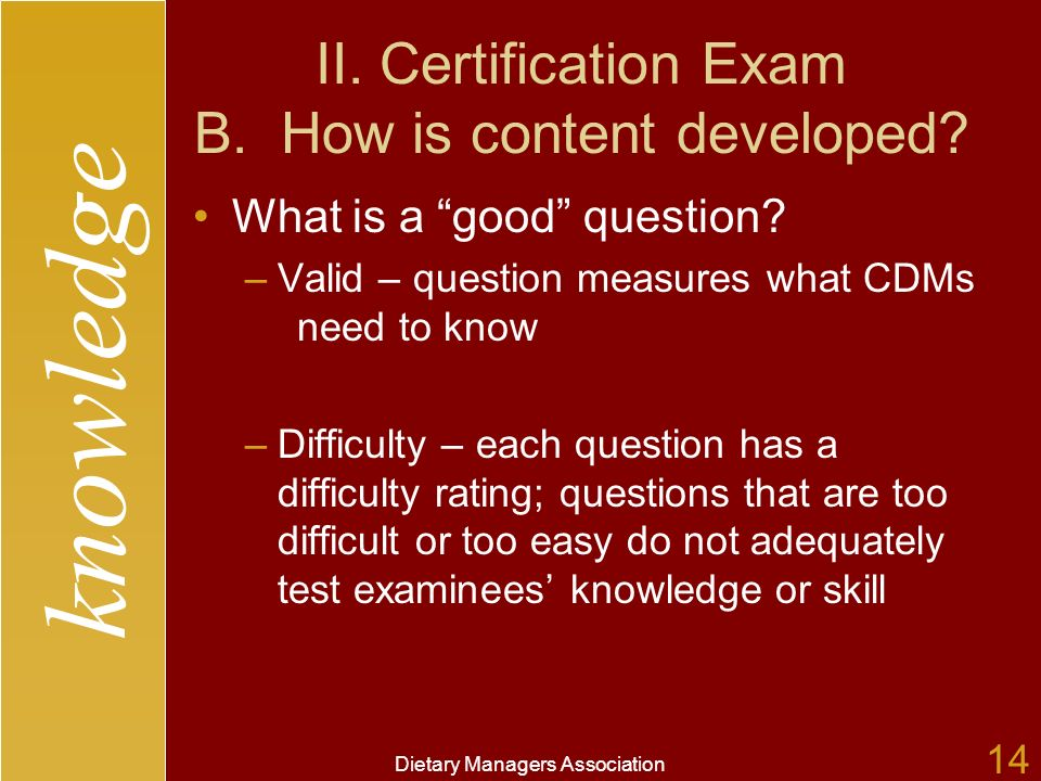 knowledge Dietary Managers Association 14 II. Certification Exam B.