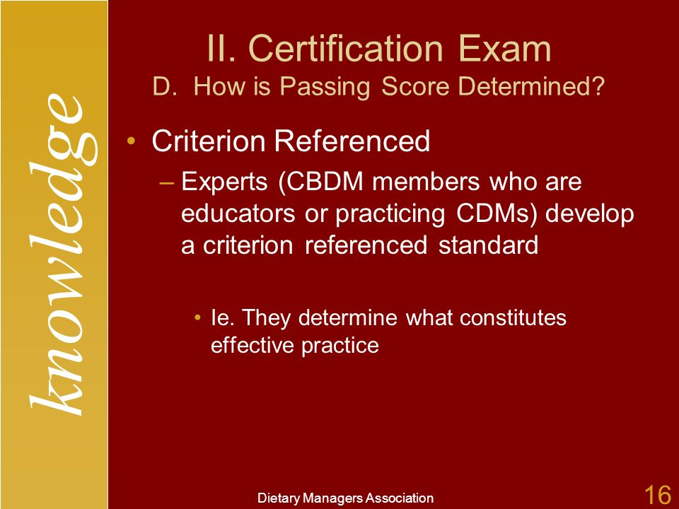 knowledge Dietary Managers Association 16 II. Certification Exam D.