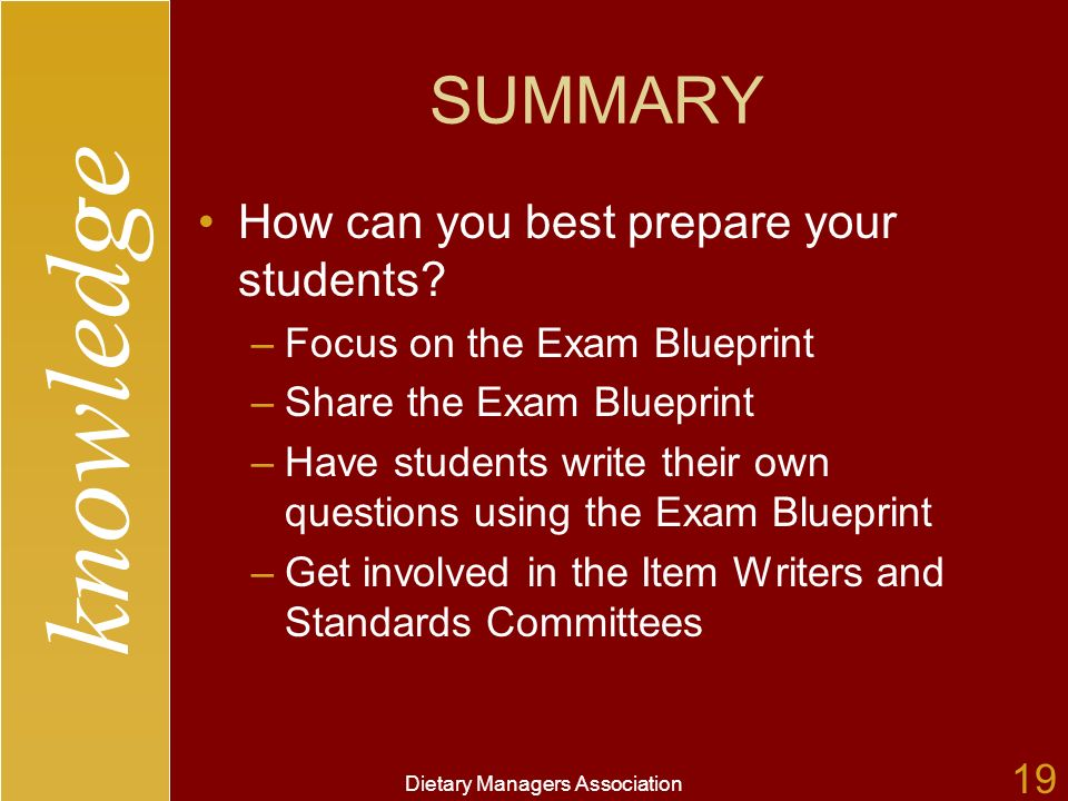 knowledge Dietary Managers Association 19 SUMMARY How can you best prepare your students.