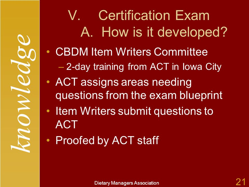 knowledge Dietary Managers Association 21 V.Certification Exam A.