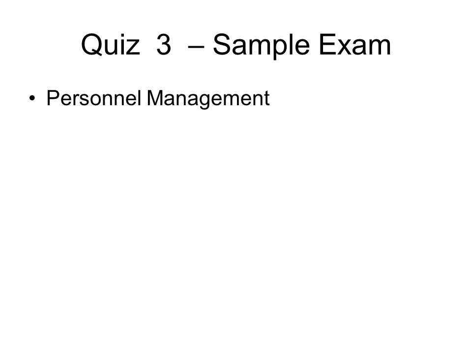 Quiz 3 – Sample Exam Personnel Management