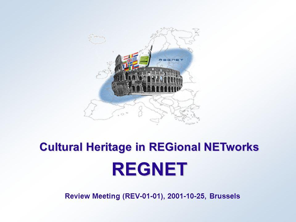 Cultural Heritage in REGional NETworks REGNET Review Meeting (REV-01-01), 2001-10-25, Brussels